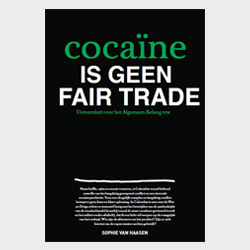 Cocaïne is geen fair trade - infobundel